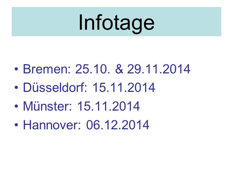 Infotage Bremen: 25.10. & 29.11.2014 Düsseldorf: 15.11.2014