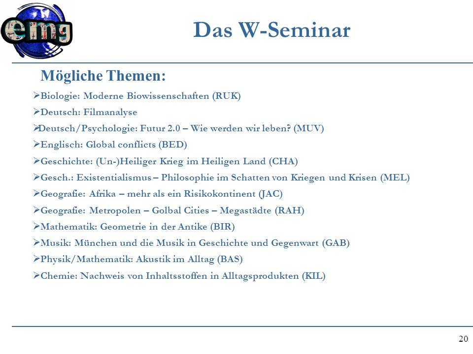 Das W-Seminar Mögliche Themen: