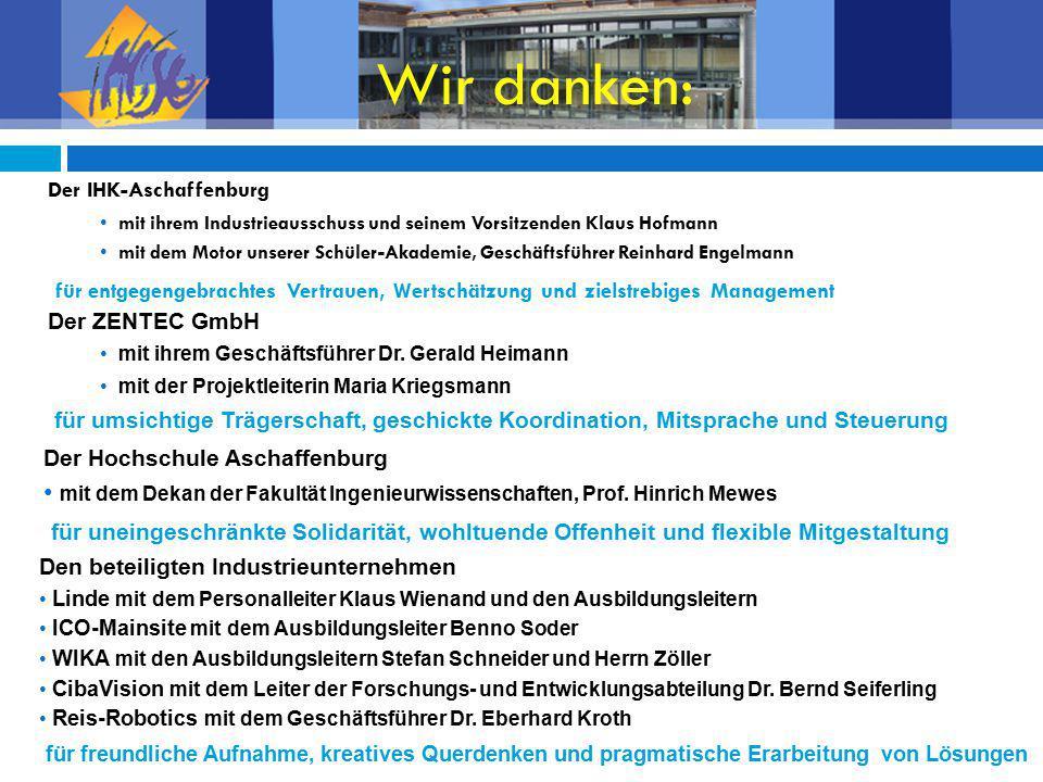 Wir danken: Der IHK-Aschaffenburg. mit ihrem Industrieausschuss und seinem Vorsitzenden Klaus Hofmann.
