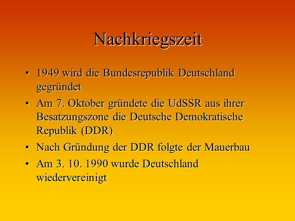 Nachkriegszeit 1949 wird die Bundesrepublik Deutschland gegründet