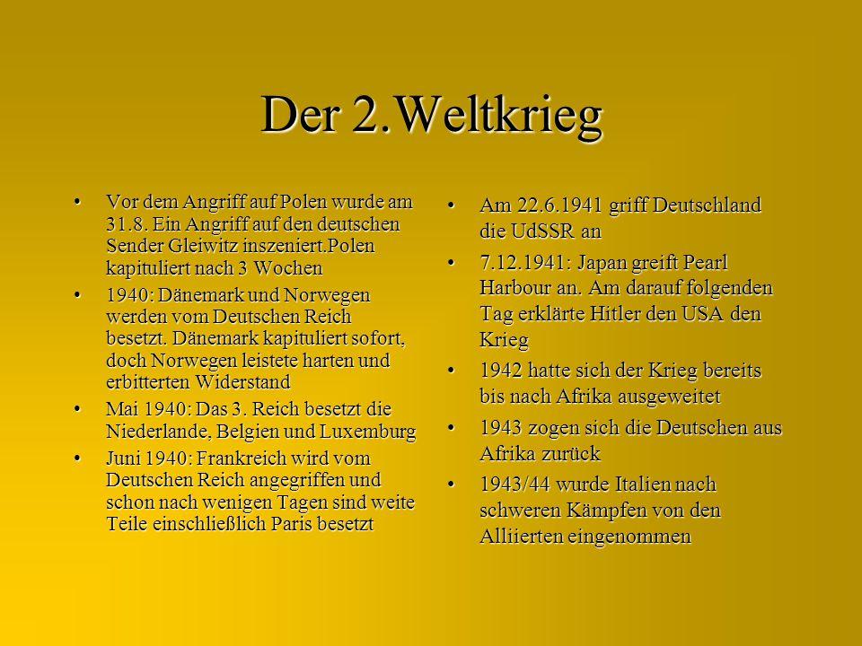 Der 2.Weltkrieg Am 22.6.1941 griff Deutschland die UdSSR an