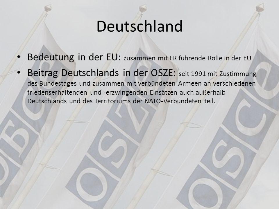 Deutschland Bedeutung in der EU: zusammen mit FR führende Rolle in der EU.