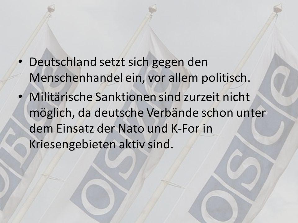 Deutschland setzt sich gegen den Menschenhandel ein, vor allem politisch.