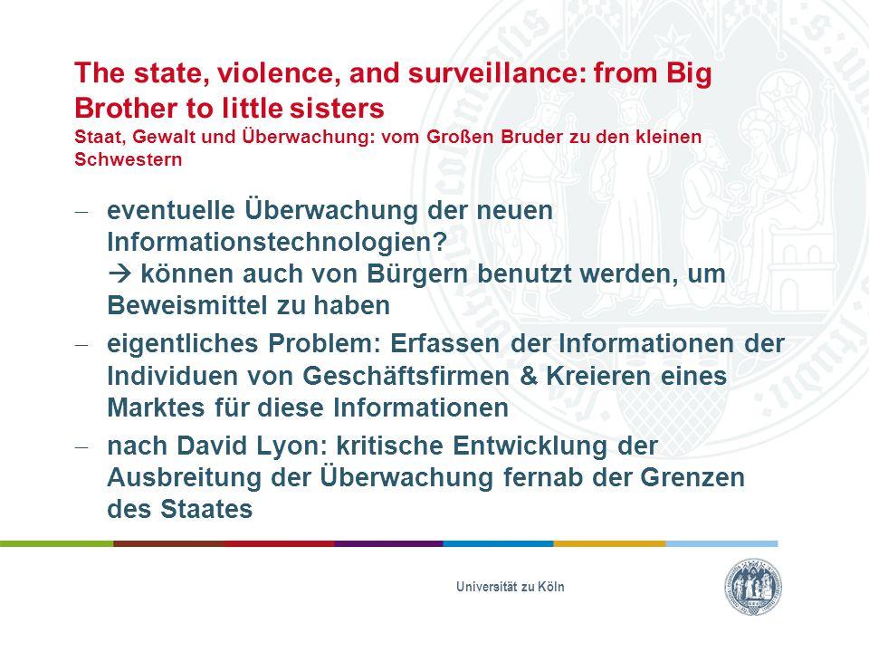 The state, violence, and surveillance: from Big Brother to little sisters Staat, Gewalt und Überwachung: vom Großen Bruder zu den kleinen Schwestern