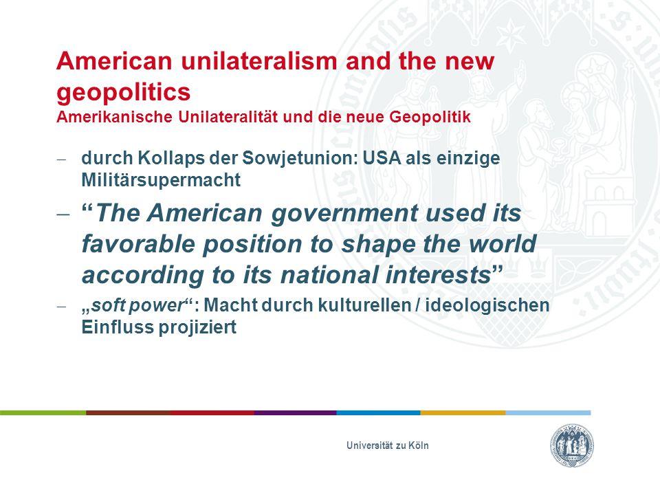 American unilateralism and the new geopolitics Amerikanische Unilateralität und die neue Geopolitik
