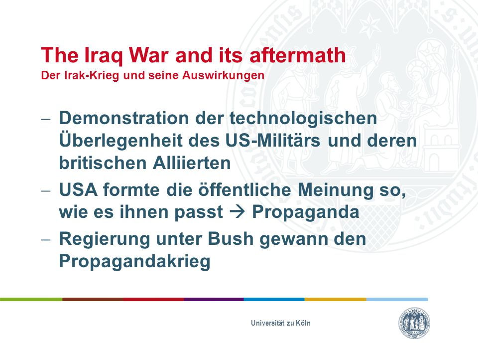 The Iraq War and its aftermath Der Irak-Krieg und seine Auswirkungen