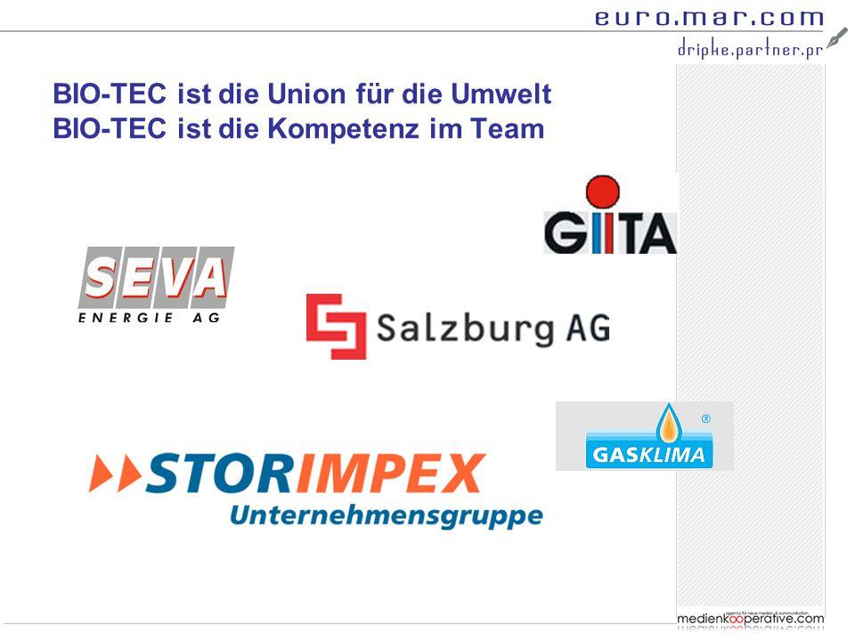 BIO-TEC ist die Union für die Umwelt BIO-TEC ist die Kompetenz im Team