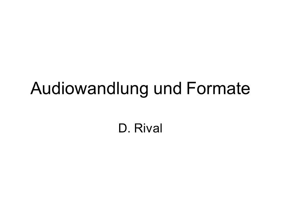 Audiowandlung und Formate