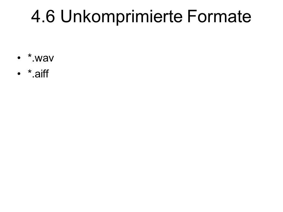4.6 Unkomprimierte Formate