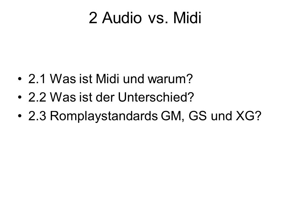 2 Audio vs. Midi 2.1 Was ist Midi und warum