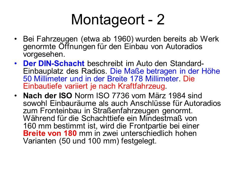 Montageort - 2 Bei Fahrzeugen (etwa ab 1960) wurden bereits ab Werk genormte Öffnungen für den Einbau von Autoradios vorgesehen.