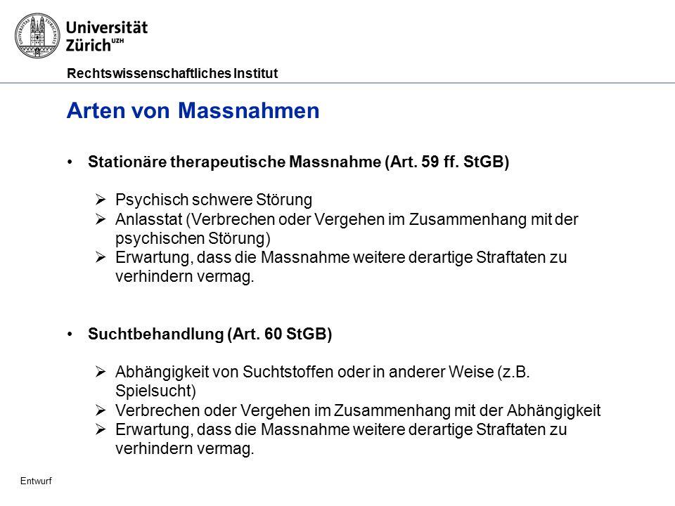 Arten von Massnahmen Stationäre therapeutische Massnahme (Art. 59 ff. StGB) Psychisch schwere Störung.