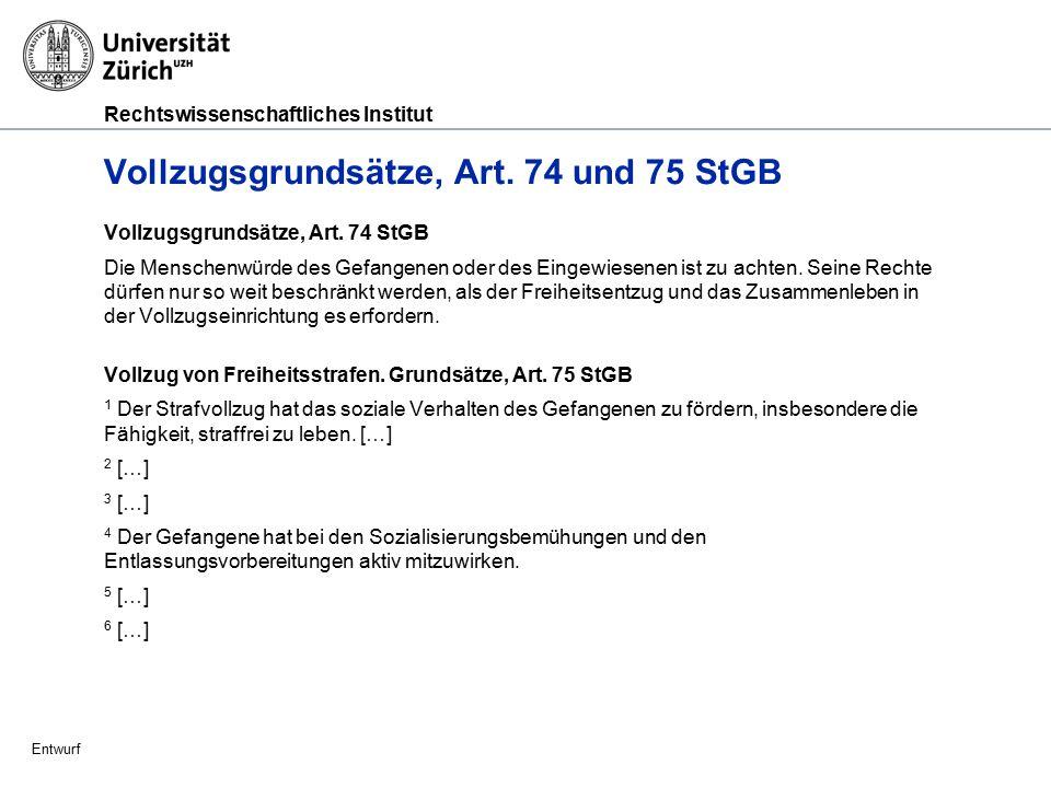 Vollzugsgrundsätze, Art. 74 und 75 StGB