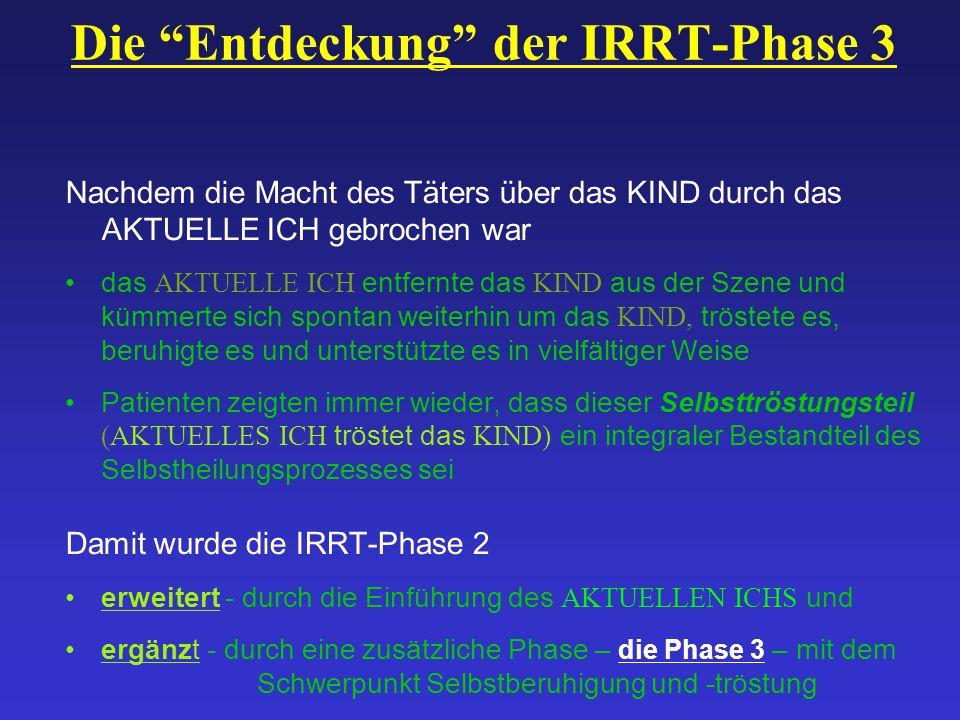 Die Entdeckung der IRRT-Phase 3