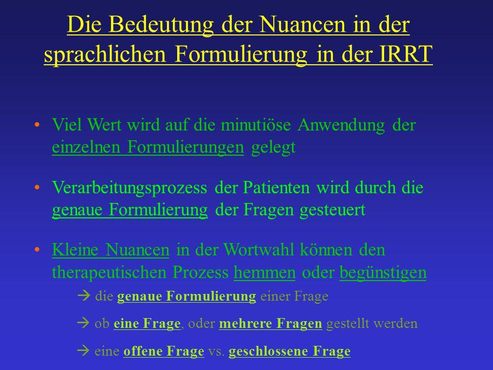 Die Bedeutung der Nuancen in der sprachlichen Formulierung in der IRRT