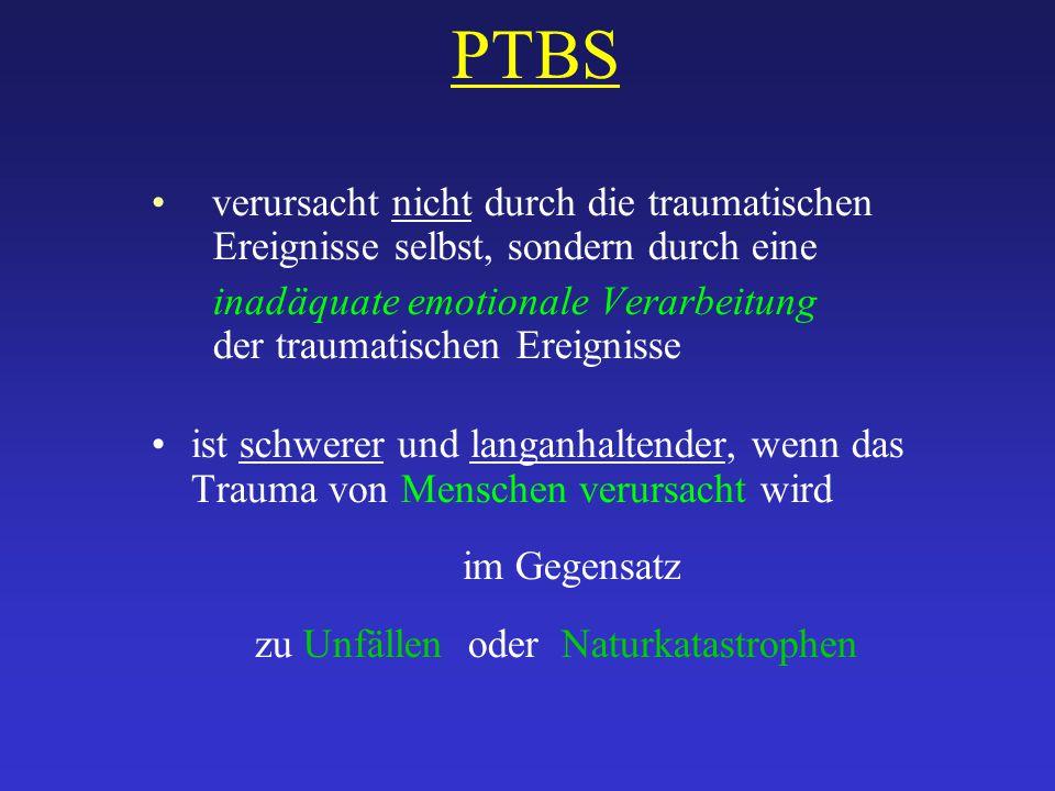 PTBS verursacht nicht durch die traumatischen Ereignisse selbst, sondern durch eine.