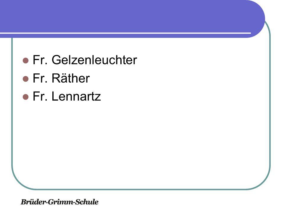 Fr. Gelzenleuchter Fr. Räther Fr. Lennartz