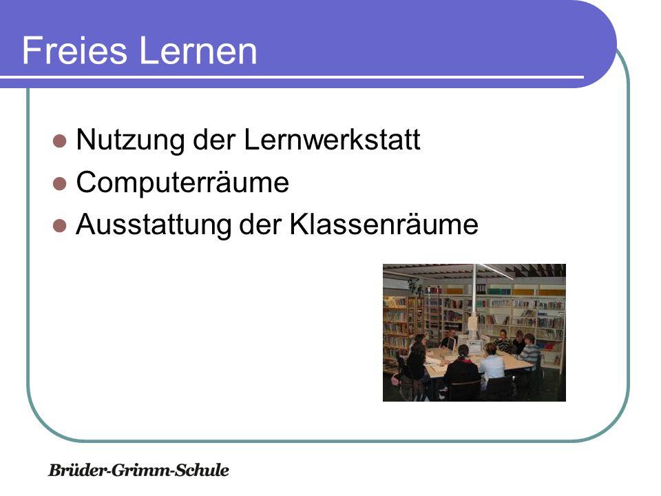 Freies Lernen Nutzung der Lernwerkstatt Computerräume