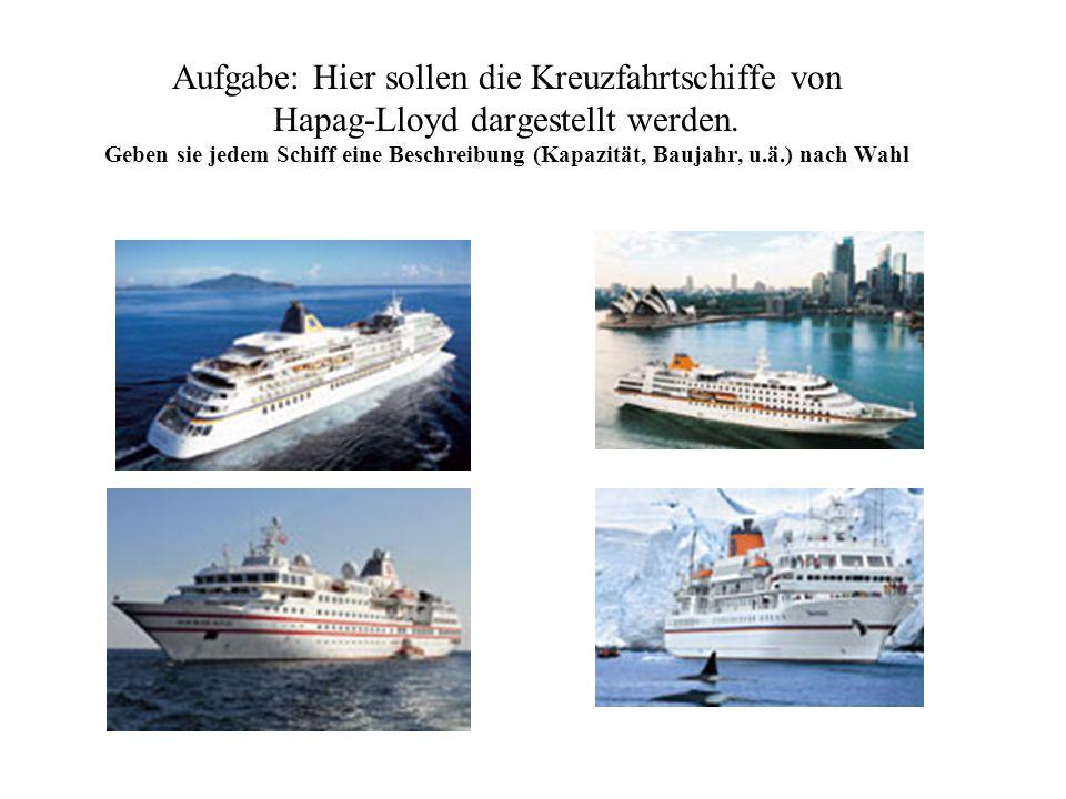 Aufgabe: Hier sollen die Kreuzfahrtschiffe von Hapag-Lloyd dargestellt werden.