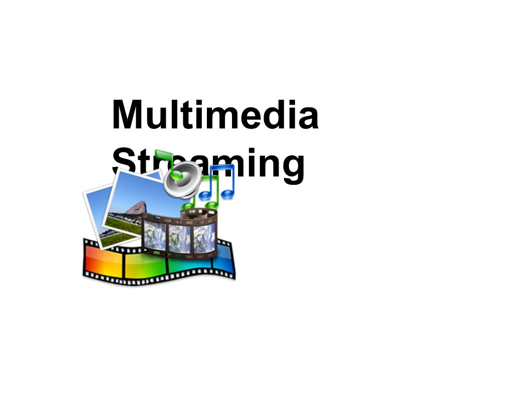 Multimedia Streaming