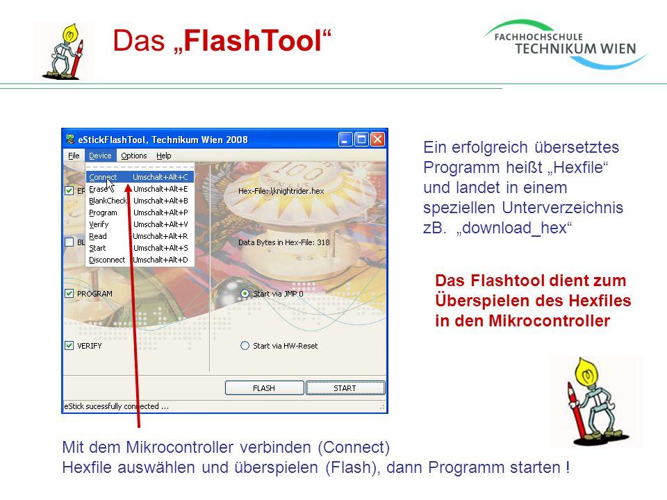 """Das """"FlashTool Ein erfolgreich übersetztes Programm heißt """"Hexfile und landet in einem speziellen Unterverzeichnis zB. """"download_hex"""