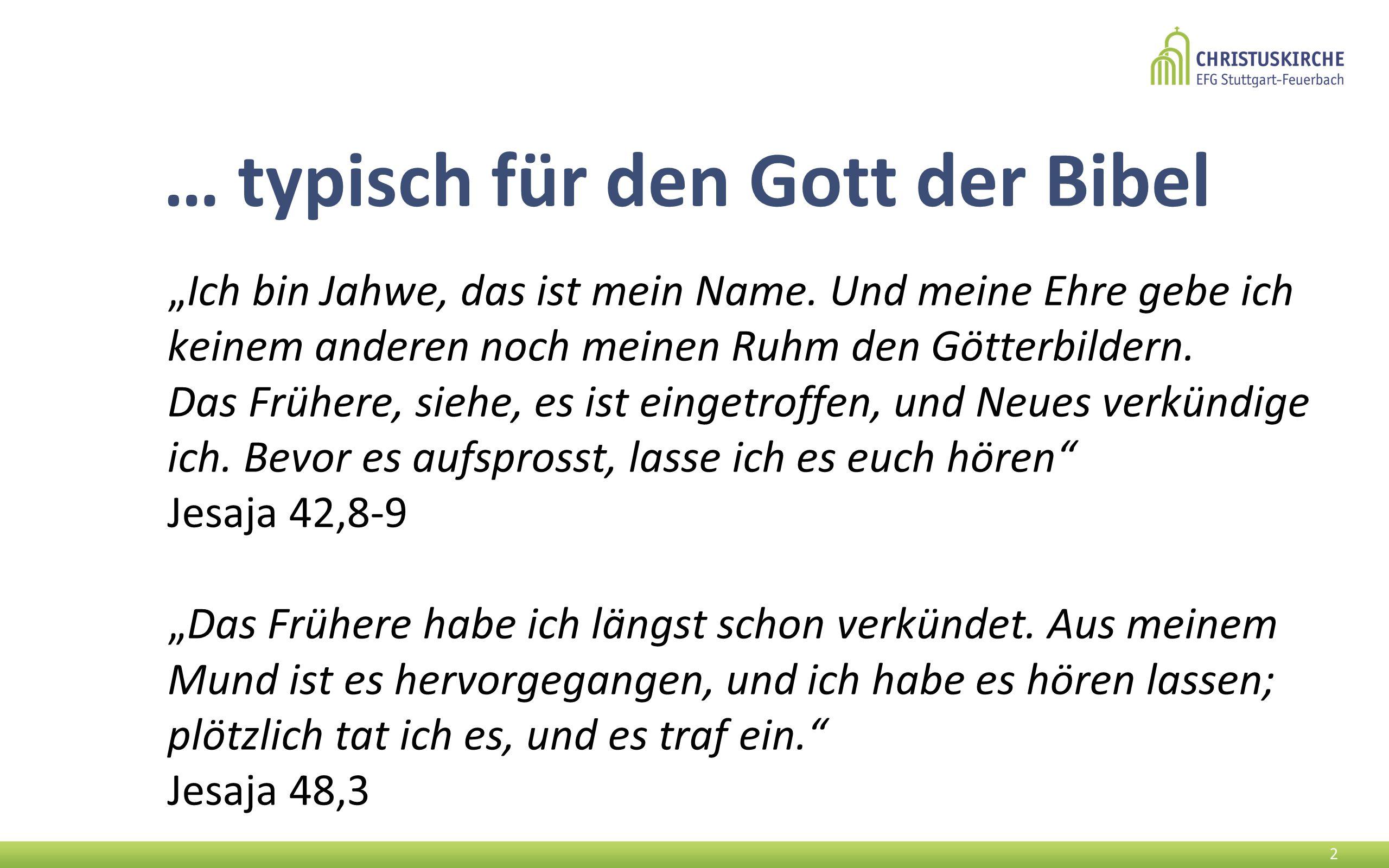 … typisch für den Gott der Bibel