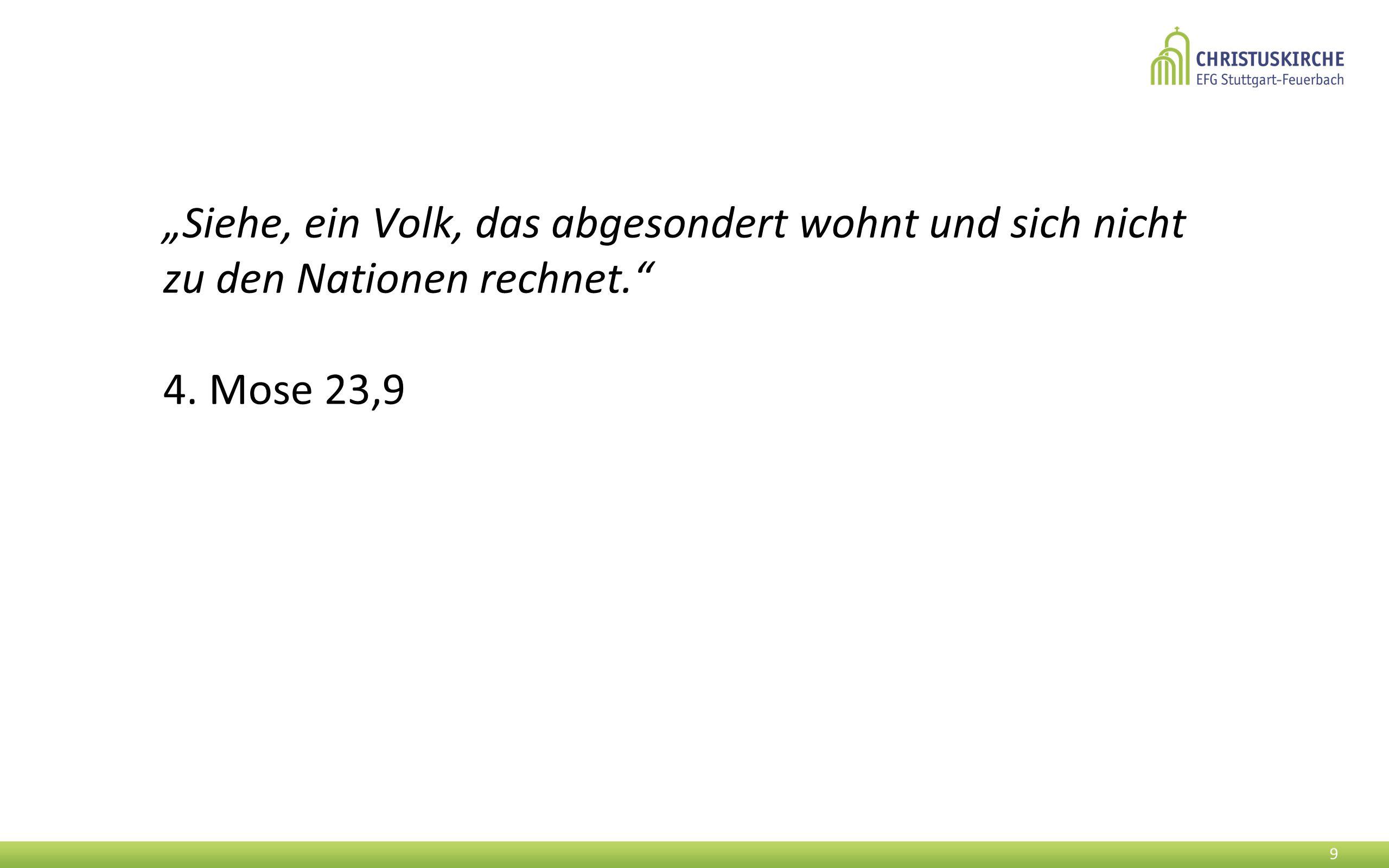 """""""Siehe, ein Volk, das abgesondert wohnt und sich nicht zu den Nationen rechnet."""