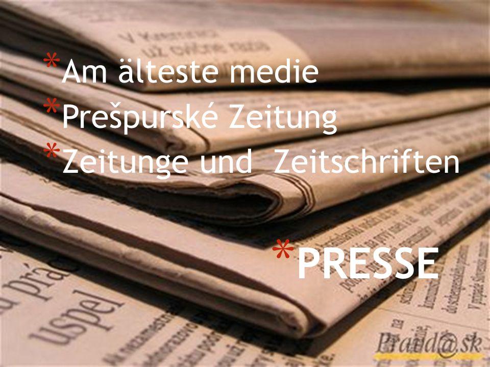 Am älteste medie Prešpurské Zeitung Zeitunge und Zeitschriften PRESSE
