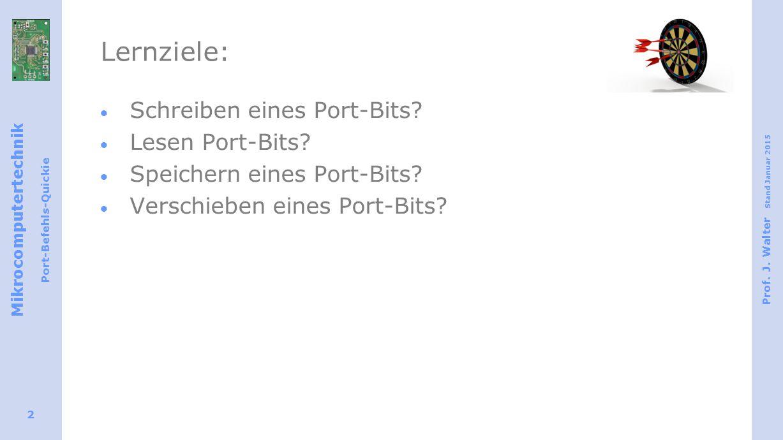 Lernziele: Schreiben eines Port-Bits Lesen Port-Bits