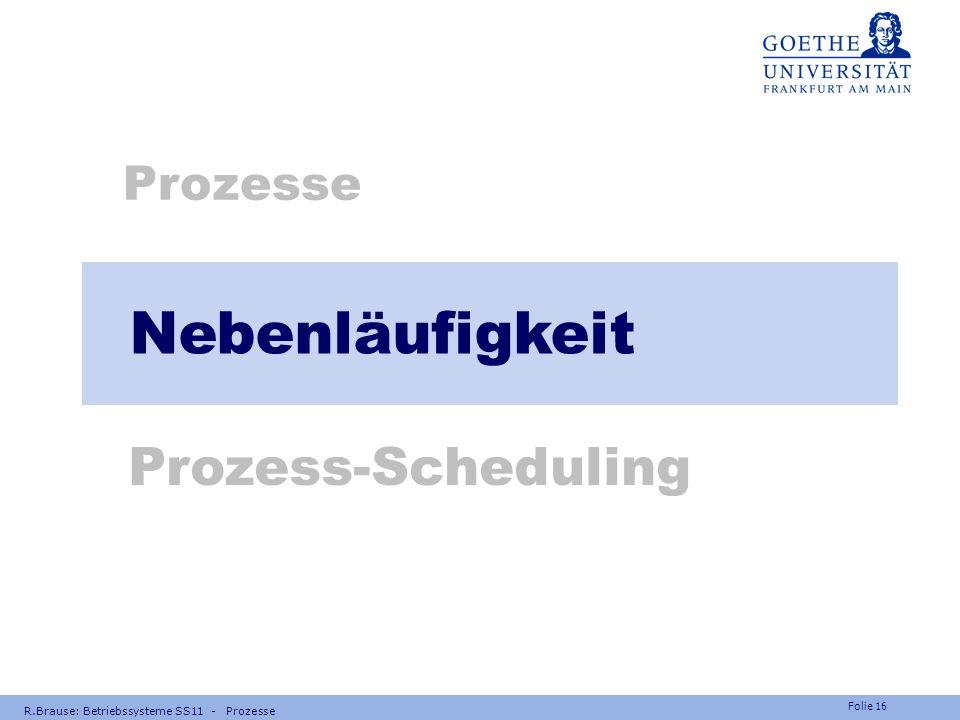 Nebenläufigkeit Prozess-Scheduling Prozesse