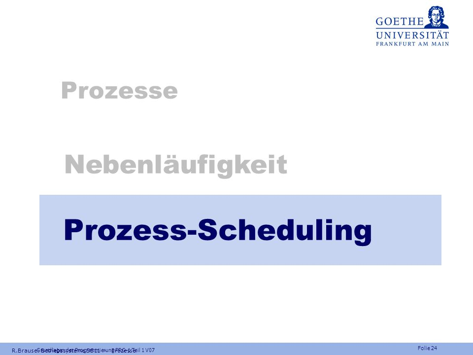 Prozess-Scheduling Nebenläufigkeit Prozesse
