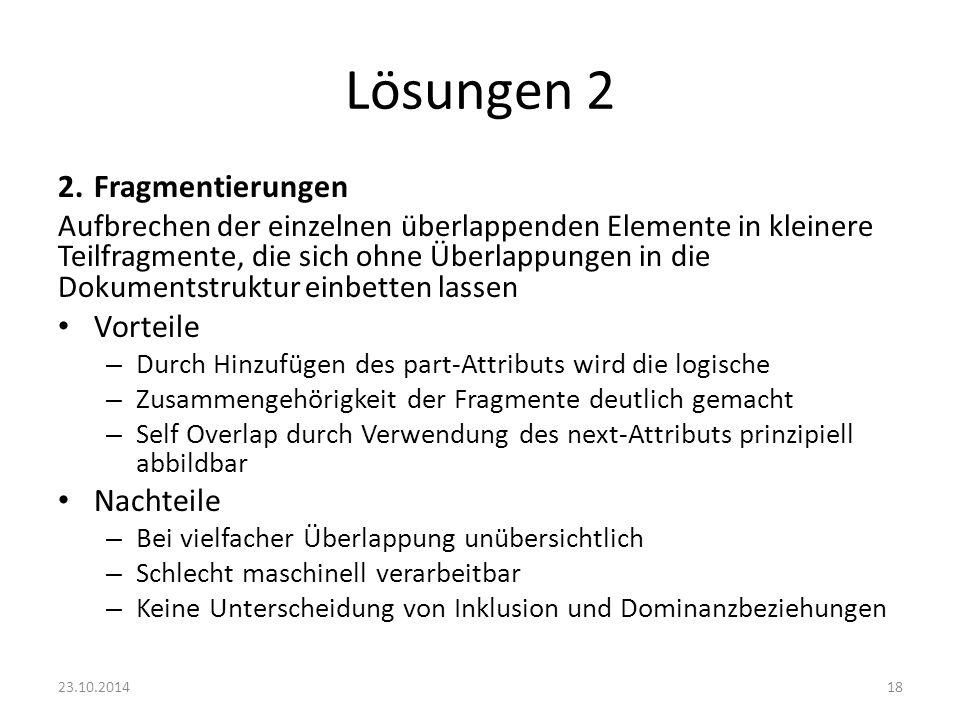 Lösungen 2 2. Fragmentierungen Vorteile Nachteile
