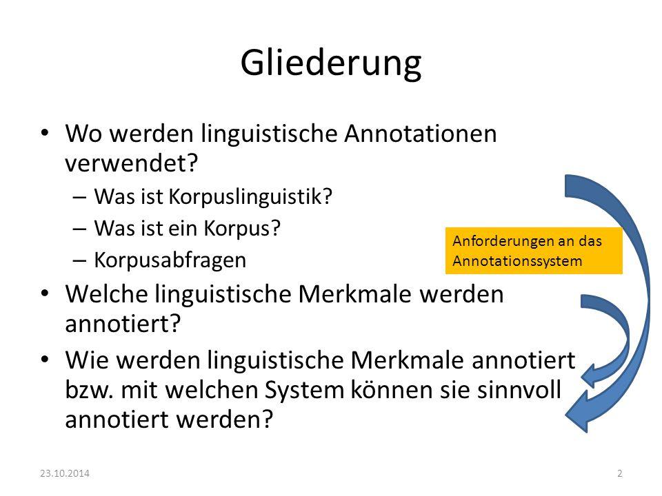 Gliederung Wo werden linguistische Annotationen verwendet