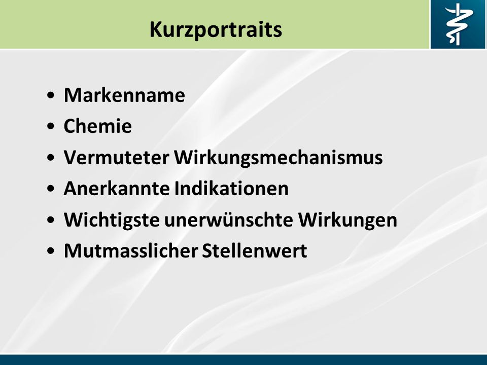 Kurzportraits Markenname Chemie Vermuteter Wirkungsmechanismus