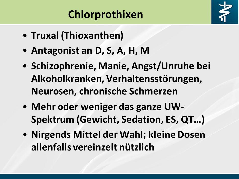 Chlorprothixen Truxal (Thioxanthen) Antagonist an D, S, A, H, M