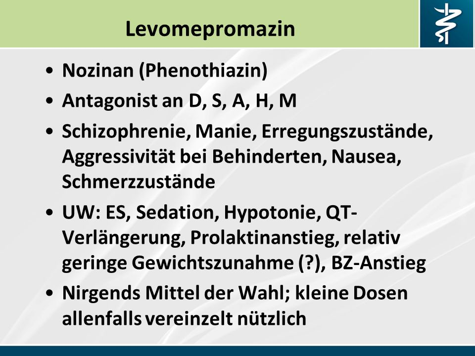 Levomepromazin Nozinan (Phenothiazin) Antagonist an D, S, A, H, M