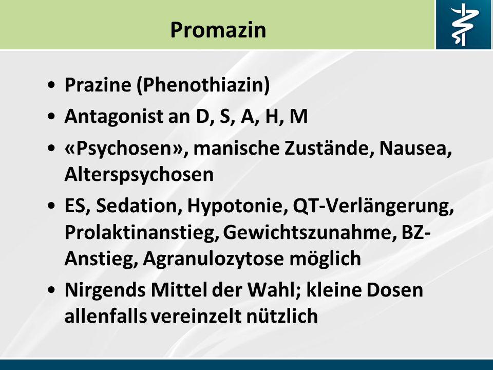 Promazin Prazine (Phenothiazin) Antagonist an D, S, A, H, M