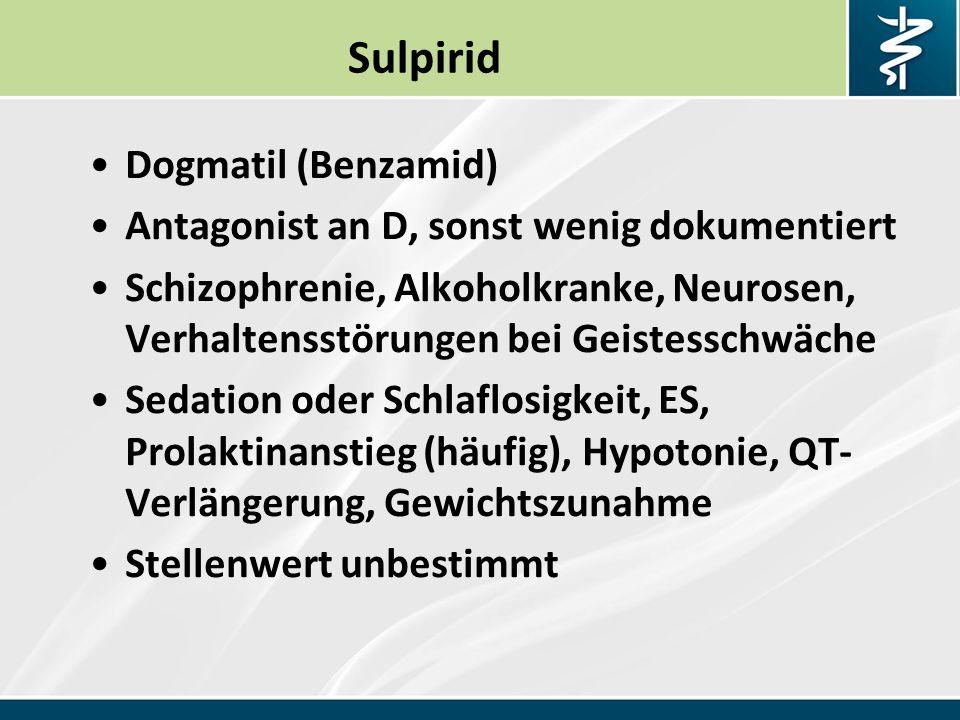 Sulpirid Dogmatil (Benzamid) Antagonist an D, sonst wenig dokumentiert