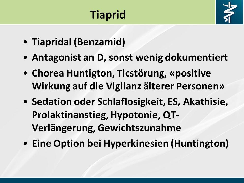 Tiaprid Tiapridal (Benzamid) Antagonist an D, sonst wenig dokumentiert