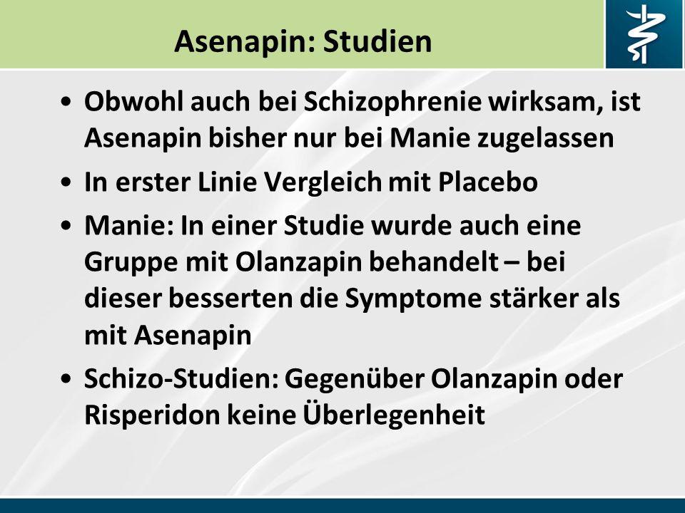 Asenapin: Studien Obwohl auch bei Schizophrenie wirksam, ist Asenapin bisher nur bei Manie zugelassen.