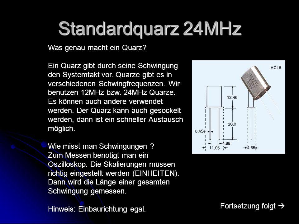 Standardquarz 24MHz Was genau macht ein Quarz