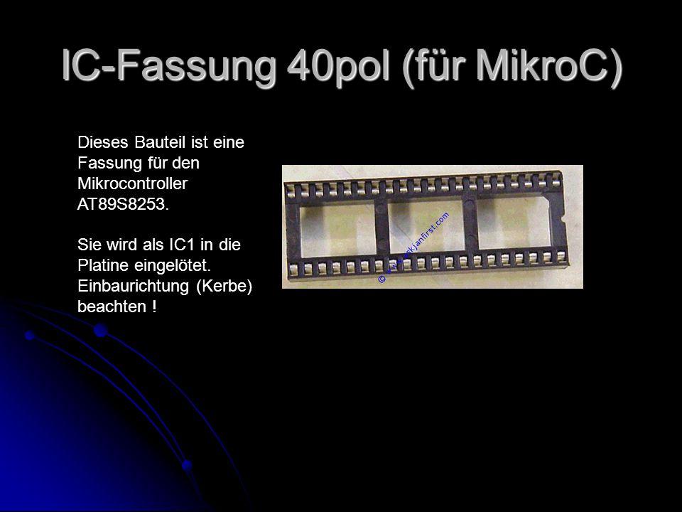 IC-Fassung 40pol (für MikroC)