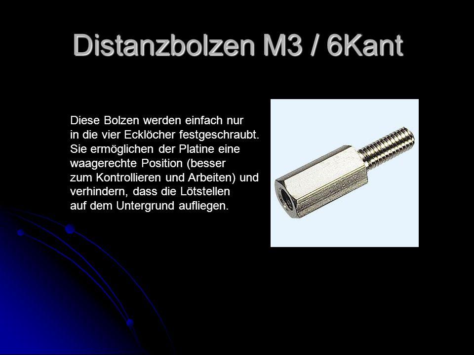 Distanzbolzen M3 / 6Kant Diese Bolzen werden einfach nur