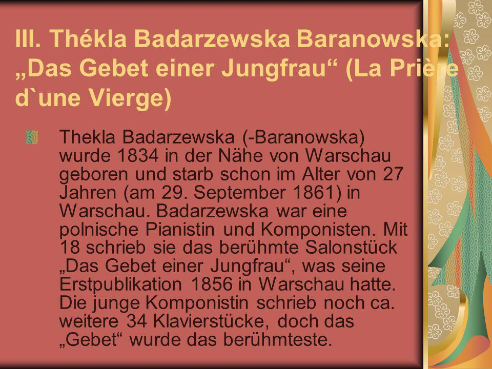 "III. Thékla Badarzewska Baranowska: ""Das Gebet einer Jungfrau (La Prière d`une Vierge)"