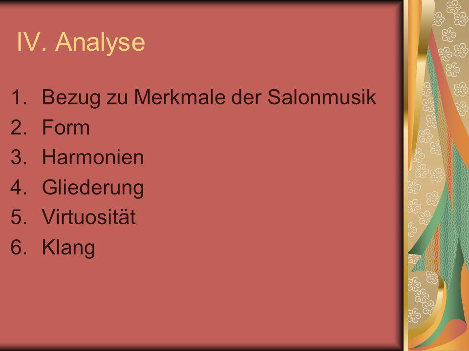 IV. Analyse Bezug zu Merkmale der Salonmusik Form Harmonien Gliederung
