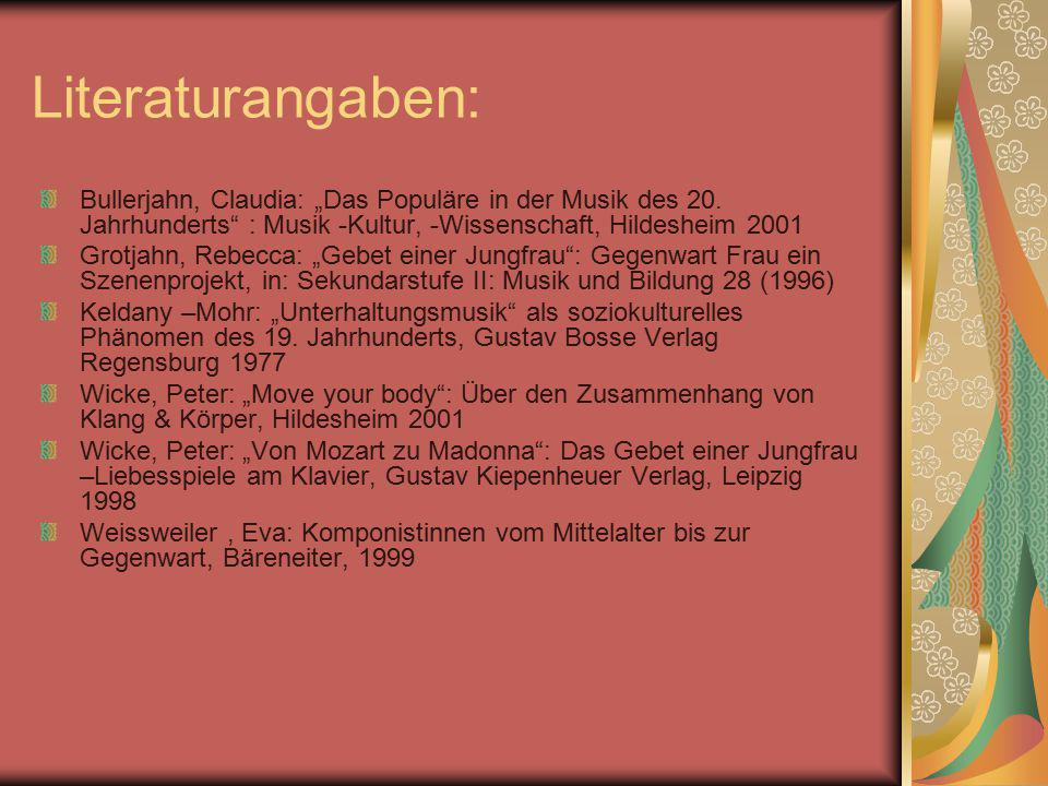"""Literaturangaben: Bullerjahn, Claudia: """"Das Populäre in der Musik des 20. Jahrhunderts : Musik -Kultur, -Wissenschaft, Hildesheim 2001."""