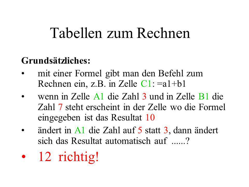Tabellen zum Rechnen 12 richtig! Grundsätzliches: