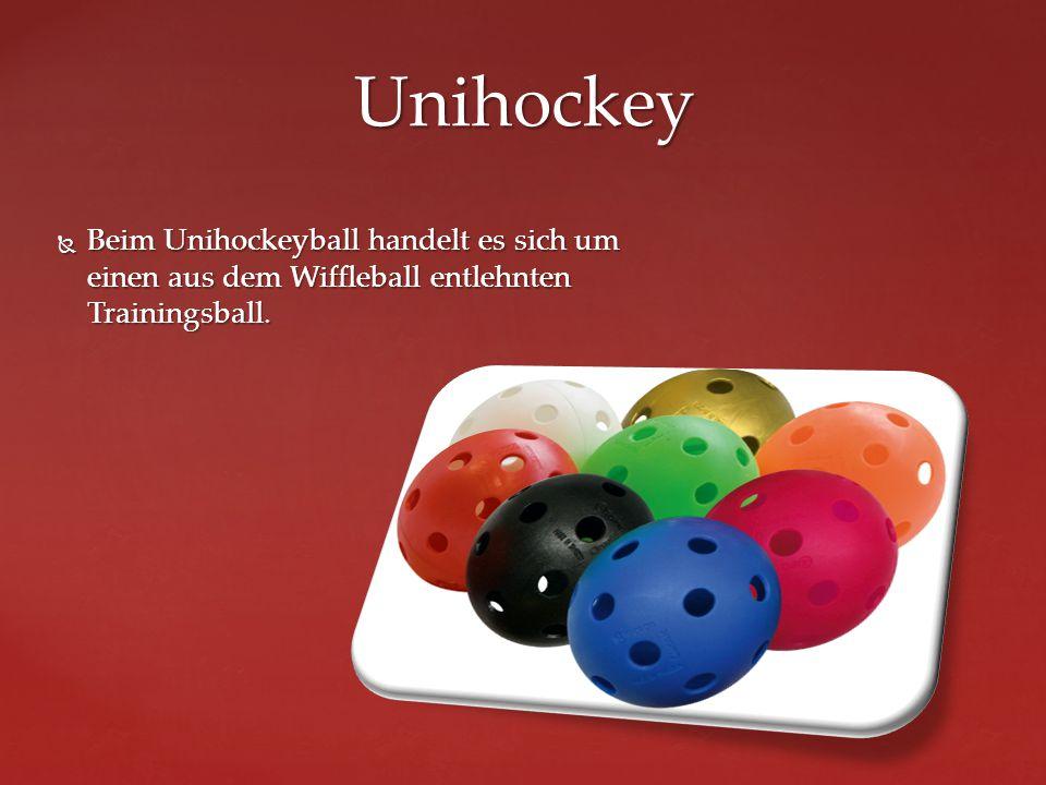 Unihockey Beim Unihockeyball handelt es sich um einen aus dem Wiffleball entlehnten Trainingsball.