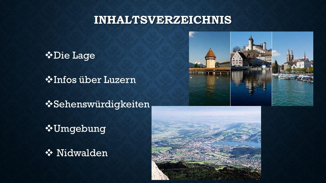 Inhaltsverzeichnis Die Lage Infos über Luzern Sehenswürdigkeiten