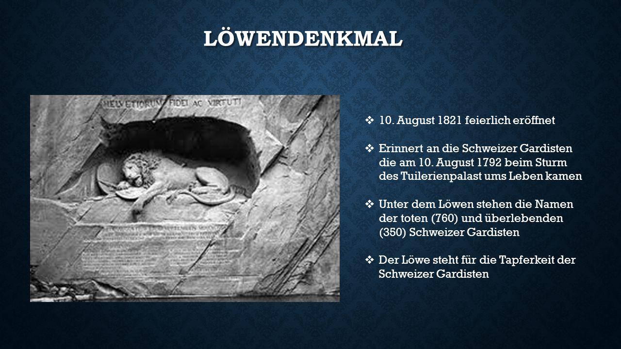 Löwendenkmal 10. August 1821 feierlich eröffnet